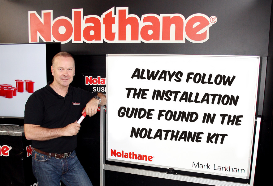 Always Follow the Installation Guide found in the Nolathane Kit